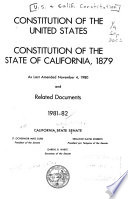 Constitution of the United States, Constitution of the State of California, 1879, as Last Amended ... and Related Documents