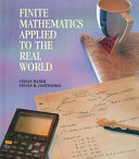 Finite Mathematics Applied to the Real World