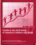 Trends in the Well being of America s Children and Youth