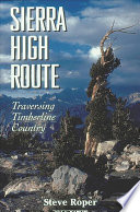 """""""The Sierra High Route: Traversing Timberline Country"""" by Steve Roper"""