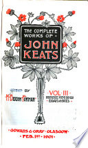 The Complete Works of John Keats: Posthumous poems 1819-1820. Essays & notes