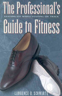 The Professional s Guide to Fitness