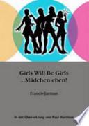 Girls will be Girls ... Mädchen eben!