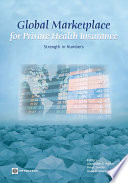 """Global Marketplace for Private Health Insurance: Strength in Numbers"" by Alexander S. Preker, Peter Zweifel, Onno P. Schellekens"