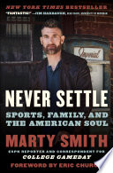 """""""Never Settle: Sports, Family, and the American Soul"""" by Marty Smith"""