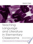 Teaching Language and Literature in Elementary Classrooms  : A Resource Book for Professional Development