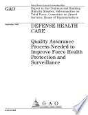 Defense health care quality assurance process needed to improve force health protection and surveillance  Book