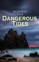Against the Dangerous Tides Pdf/ePub eBook