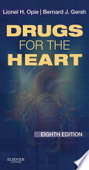 """Drugs for the Heart E-Book"" by Lionel H. Opie, Bernard J. Gersh"