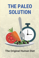 The Paleo Solution Book