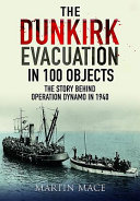 The Dunkirk Evacuation in 100 Objects