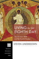 Living in the eighth day: the Christian week and the paschal mystery