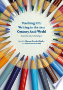 Teaching EFL Writing in the 21st Century Arab World