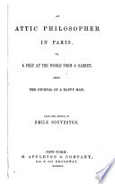 An Attic Philosopher in Paris, Or, A Peep at the World from a Garret