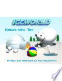Iceworld  Reba s New Toy