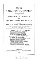 Pdf Jesus 'mighty to save': Isaiah lxiii.1 or, Christ for all the world, and all the world for Christ