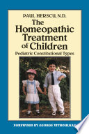 """Homeopathic Treatment of Children: Pediatric Constitutional Types"" by Paul Herscu"