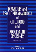 Diagnosis and Psychopharmacology of Childhood and Adolescent Disorders