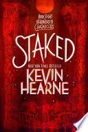 Staked  : The Iron Druid Chronicles, Book Eight