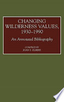 Changing Wilderness Values, 1930-1990  : An Annotated Bibliography