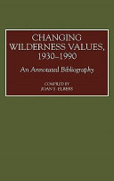 Changing Wilderness Values  1930 1990