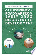 Oral Formulation Roadmap from Early Drug Discovery to Development Book