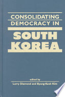 Consolidating Democracy in South Korea