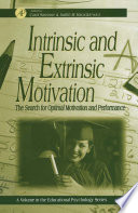 """Intrinsic and Extrinsic Motivation: The Search for Optimal Motivation and Performance"" by Carol Sansone, Judith M. Harackiewicz"