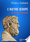 L'autre Oedipe, de Freud à Sophocle