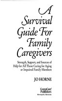 A Survival Guide for Family Caregivers