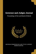 Governor And Judges Journal Proceedings Of The Land Board Of Detroit
