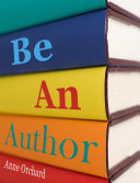 Be An Author: what would it be like if you write your book