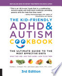 The Kid Friendly ADHD   Autism Cookbook  3rd edition Book PDF