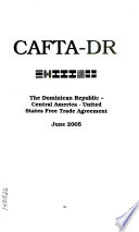 Supporting Documents to Implement the Dominican Republic Central America United States Free Trade Agreement Book