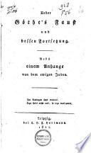 Über Goethe's Faust und dessen Fortsetzung