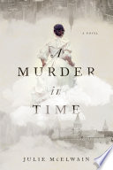 """""""A Murder in Time: A Novel"""" by Julie McElwain"""
