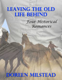 Leaving the Old Life Behind: Four Historical Romances