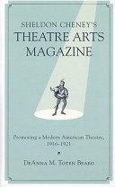 Sheldon Cheney s Theatre Arts Magazine