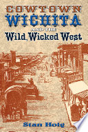 Cowtown Wichita And The Wild Wicked West