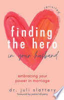 Finding the Hero in Your Husband  Revisited