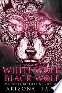 White Wolf Black Wolf