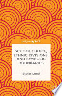 School Choice  Ethnic Divisions  and Symbolic Boundaries
