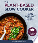 The Plant Based Slow Cooker Book