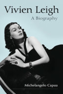 Vivien Leigh: A Biography