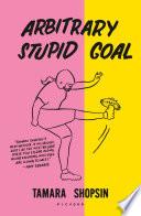 Arbitrary Stupid Goal