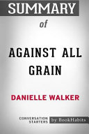 Summary of Against All Grain by Danielle Walker  Conversation Starters