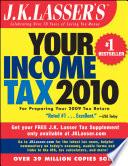 J.K. Lasser's Your Income Tax 2010