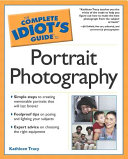 The Complete Idiot's Guide to Portrait Photography