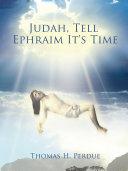 Judah, Tell Ephraim It's Time [Pdf/ePub] eBook