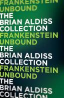 Frankenstein Unbound  The Monster Trilogy